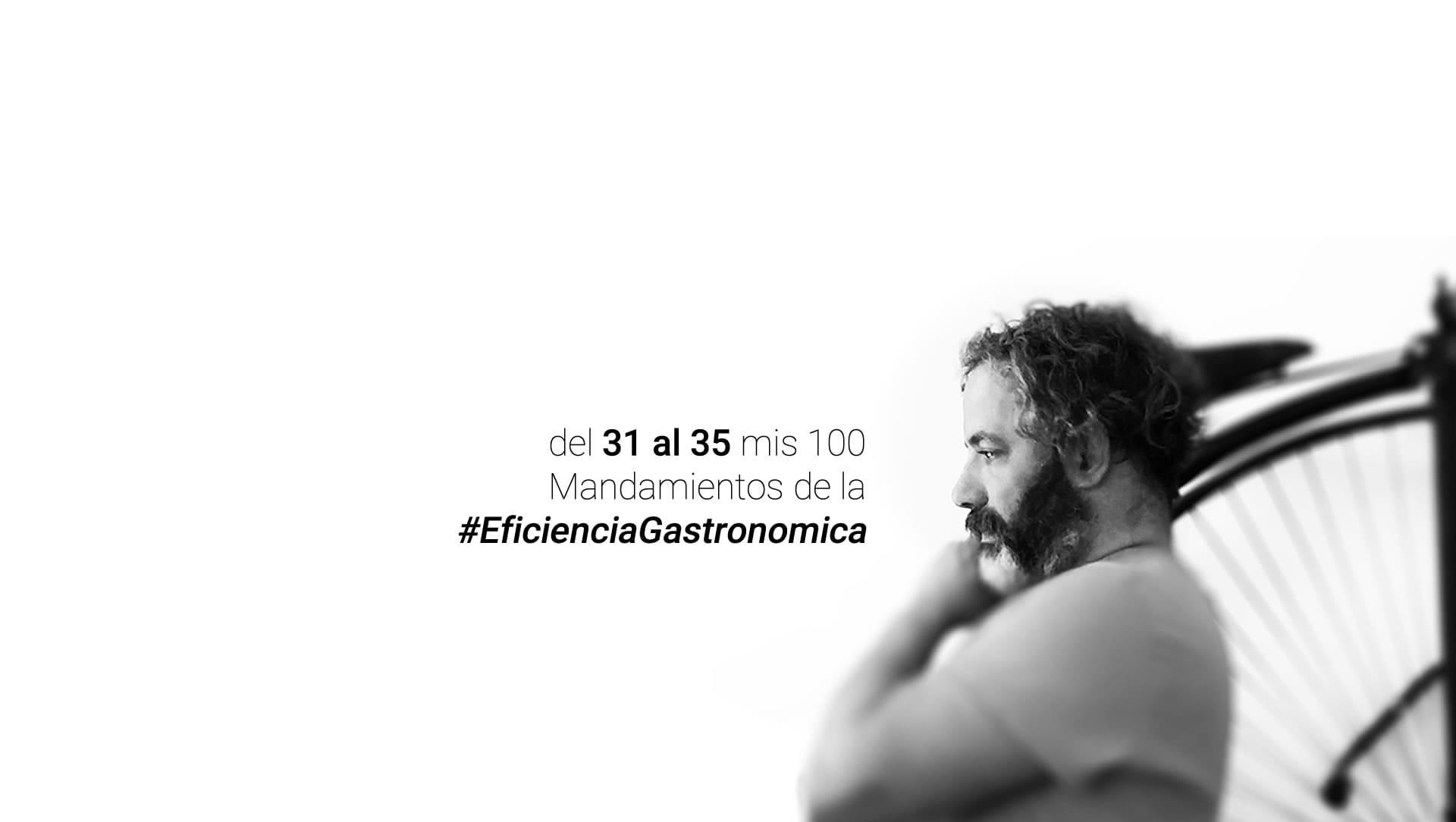 Del 31 al 35 Los Mandamientos de la Eficiencia Gastronómica